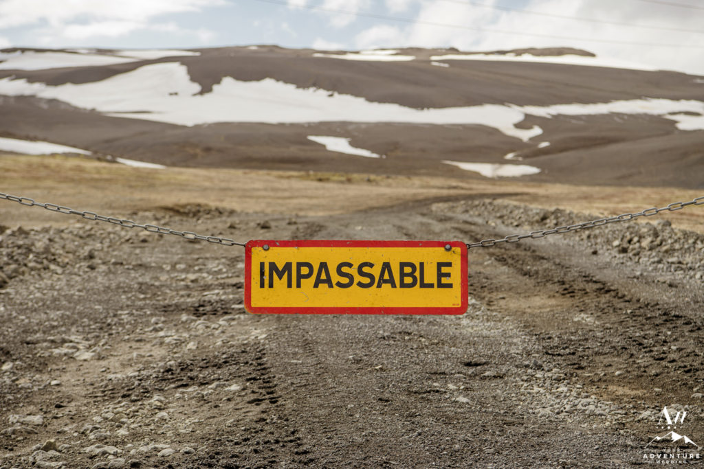 Impassable Sign going into the Icelandic Highlands